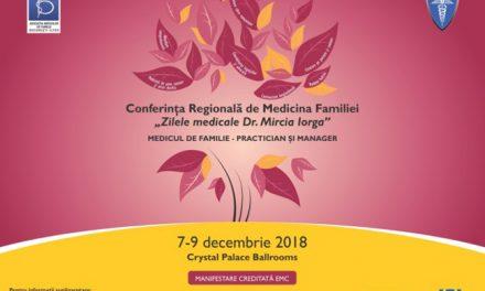 """Conferința Regională de Medicina Familiei """"Zilele Medicale Dr. Mircia Iorga"""": 7-9 decembrie, București"""
