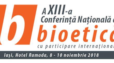 A XIII-a Conferință Națională de Bioetică:  8 – 10 noiembrie, Iași