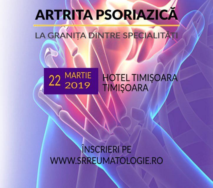 """Conferința Națională """"Artrita psoriazică – la granița dintre specialități"""": Timișoara, 22 martie"""