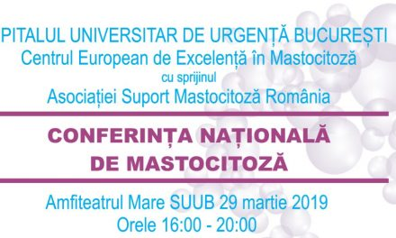 Conferinta Nationala de Mastocitoza, 29 martie 2019, Bucuresti