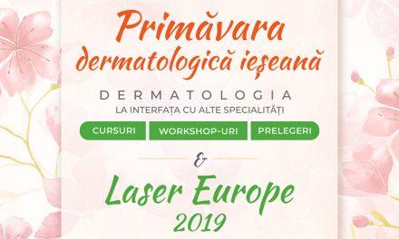 """""""Primăvara Dermatologică Ieşeană"""" și Conferința """"Laser Europe 2019"""" aduc la Iași specialiști din 10 țări"""