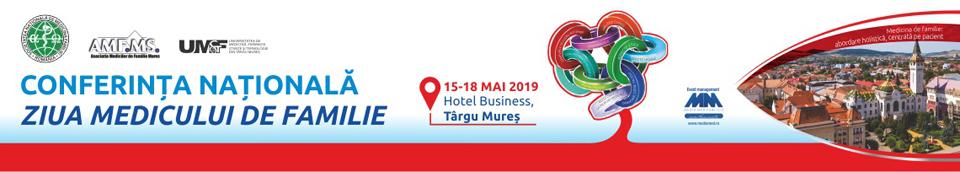 Conferința Națională Ziua Medicului de Familie: 15-18 mai 2019, Târgu-Mureș
