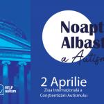 2Aprilie, Clădiri iluminate în albastru, de Ziua Internaţională a Conştientizării Autismului
