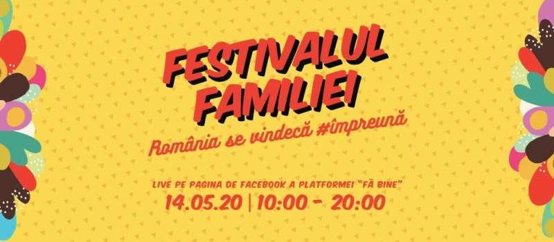 """Festivalul Familiei are drept motto """"România se vindecă #împreună"""""""