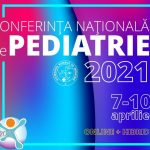 Conferința Națională de Pediatrie – Ediția 2021 va avea loc în perioada 7-10 aprilie