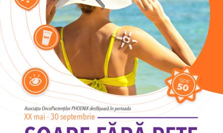 """Asociația OncoPacienţilor PHOENIX organizează """"SOARE FARA PETE"""", ediţia a V-a, campanie de prevenire a cancerelor de piele"""